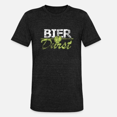 Thirsty Beer thirsty - Unisex Tri-Blend T-Shirt