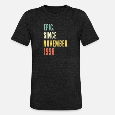 21st Birthday Epic Since November 1998 21 years gift - Unisex Tri-Blend T-Shirt