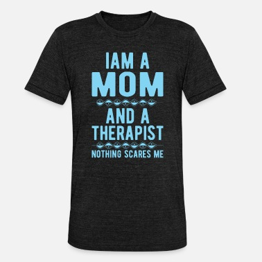 Suicidal Counselor Therapist Mom Therapist: Iam a Mom and a Therapist - Unisex Tri-Blend T-Shirt