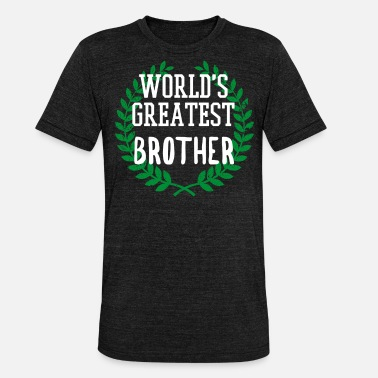 Brother Birthday Best brother shirt birthday present brother - Unisex Tri-Blend T-Shirt by Bella & Canvas