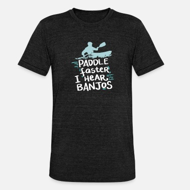 Faster I Hear Banjo Paddle faster I hear banjos Geschenkidee - Unisex T-Shirt meliert
