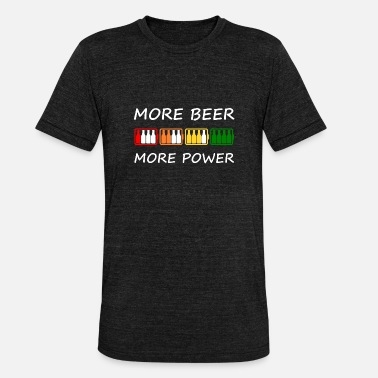 More Beer More Power - Unisex Tri-Blend T-Shirt
