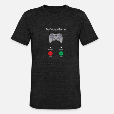 Video Game My video game gets! - Unisex Tri-Blend T-Shirt
