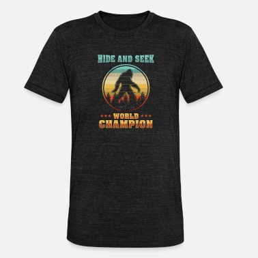 Hide Cool Bigfoot World Champion In Hiding Gift - Unisex Tri-Blend T-Shirt