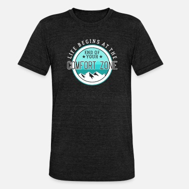 Leave Your Comfort Zone Life Begins At The End Of Your Comfort Zone - Unisex T-Shirt meliert