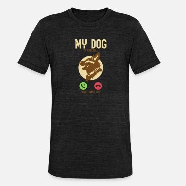 Dog Prints My dog puppy calls I have to call - Unisex Tri-Blend T-Shirt by Bella & Canvas