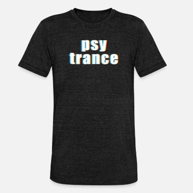 Electronic Trance Psy Trance design Gift for Acid Techno Electronic - Unisex Tri-Blend T-Shirt by Bella & Canvas