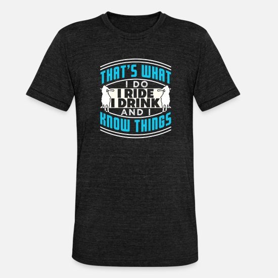 Humour T-Shirts - That's What I Do I Ride A Horse And I Know Things - Unisex Tri-Blend T-Shirt heather black
