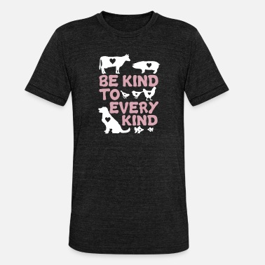 Kind be kind to every kind - shirt - Unisex Tri-Blend T-Shirt