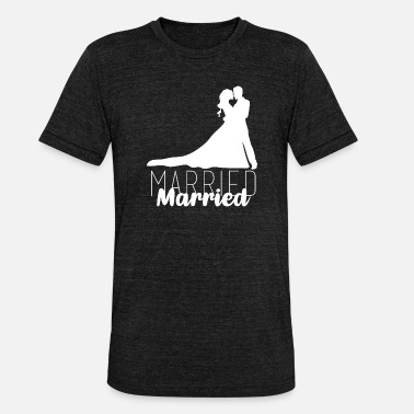 Marry Married, married, wedding - Unisex Tri-Blend T-Shirt
