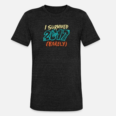 2017 I Survived 2017 (Barely) - I survived 2017 - Unisex Tri-Blend T-Shirt