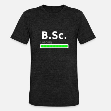 Science Student B. Sc. Bachelor of Science Degree Student Uni - Unisex Tri-Blend T-Shirt