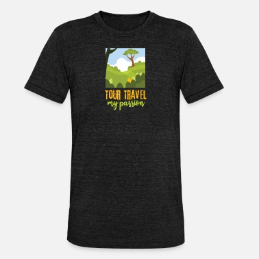 Traveling Quotes Tour-travel my passion - nature landscape, quote - Unisex Tri-Blend T-Shirt