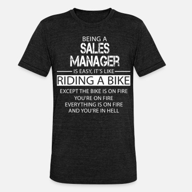 Sales Sales Manager - Unisex Tri-Blend T-Shirt