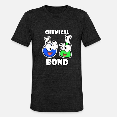 Bonds Chemical bond - Unisex Tri-Blend T-Shirt