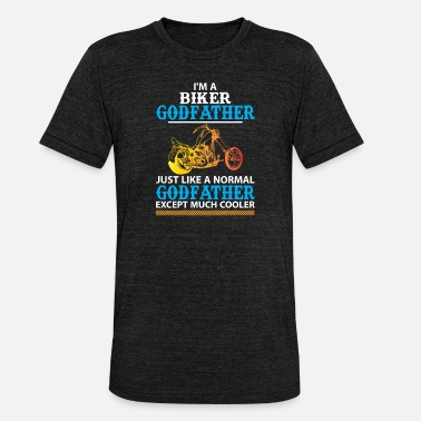 Biker Biker Godfather... - Unisex Tri-Blend T-Shirt