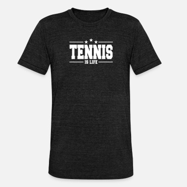 Tennis Is Life tennis is life 1 - Unisex triblend T-shirt