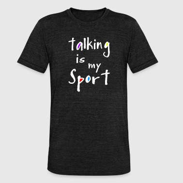 talking - Unisex Tri-Blend T-Shirt by Bella & Canvas