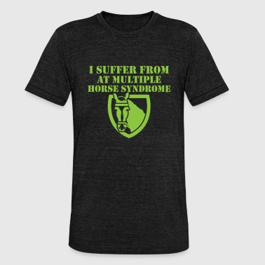 Horse Lover Ik lijd aan AT Multiple Horse Syndrome Horse Lovers Equestrian - Unisex tri-blend T-shirt van Bella + Canvas
