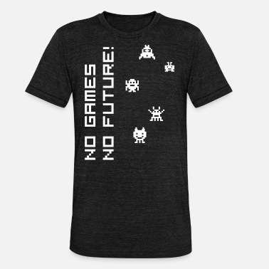 80s Game no games no future tetris 80s game Computer Nerd - Unisex Tri-Blend T-Shirt