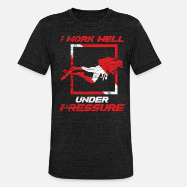 Pressure I work well under pressure vintage divers - Unisex Tri-Blend T-Shirt