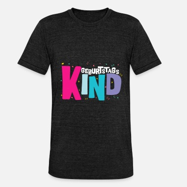 Birthday Kid Birthday Kid - Unisex Tri-Blend T-Shirt
