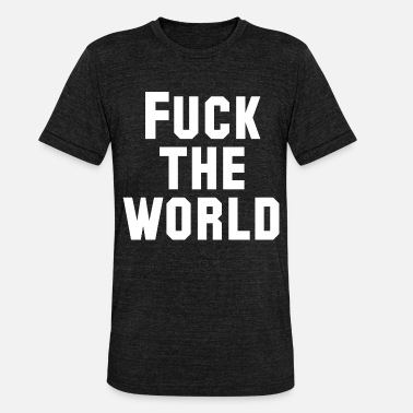 World Series FUCK WORLD - Unisex triblend T-skjorte
