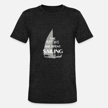 Dinghy Sailing sailors water sports sailboat gift dinghy - Unisex Tri-Blend T-Shirt
