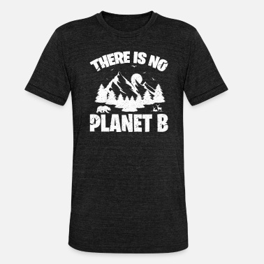 Protection Climate change Climate protection Planet B Conservation - Unisex Tri-Blend T-Shirt