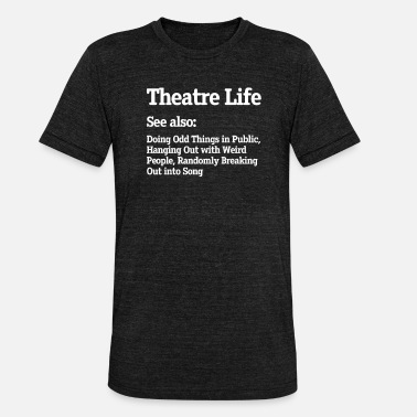 Actor Theater Stage Musical Actor Samples Gift - Unisex Tri-Blend T-Shirt