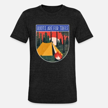 Camp Roots Camping freedom nature silence camp - Unisex Tri-Blend T-Shirt