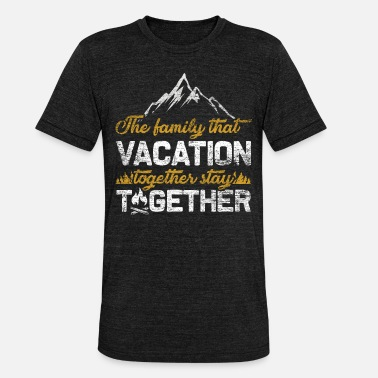 Family Vacation Family vacation - Unisex Tri-Blend T-Shirt