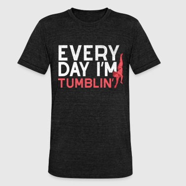 Tumbling Tumbling gymnastics apparel shirt gift idea - Unisex Tri-Blend T-Shirt by Bella & Canvas