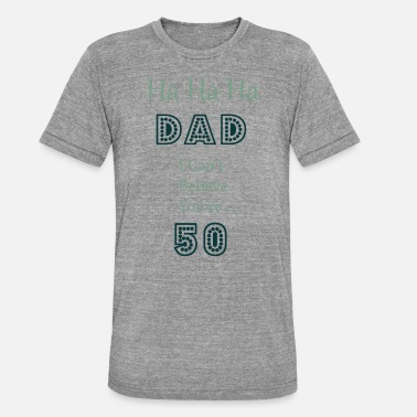 50th Birthday Present 50th Birthday Gift for Dad Mom - Unisex Tri-Blend T-Shirt