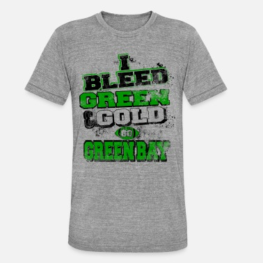 Green And Gold I bleed green and gold - Unisex Tri-Blend T-Shirt