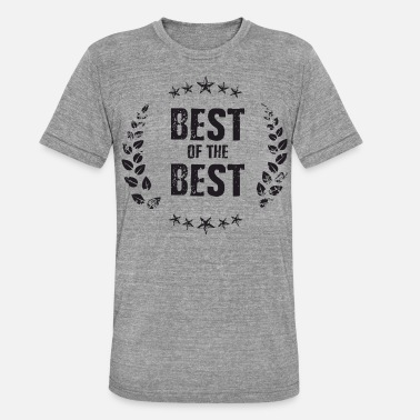 Best Of Best of the Best - Unisex triblend t-paita