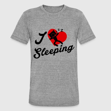 I Love Sleep I Love Sleeping / I like to sleep. - Unisex Tri-Blend T-Shirt by Bella & Canvas