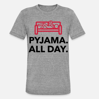 Children S Room Throughout the day in your pajamas! - Unisex Tri-Blend T-Shirt