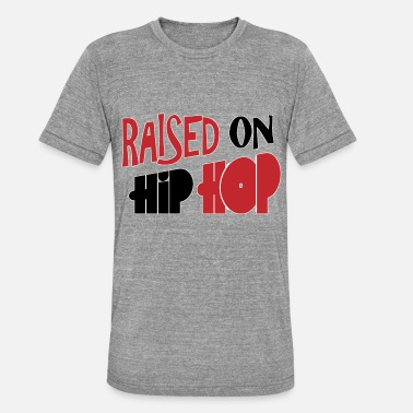 Classic Hip Hop Raised on hip hop - Unisex Tri-Blend T-Shirt by Bella & Canvas