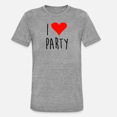 I Love Party I love party - Unisex Tri-Blend T-Shirt