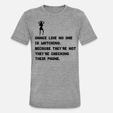 Dance With Me DANCE - Unisex Tri-Blend T-Shirt