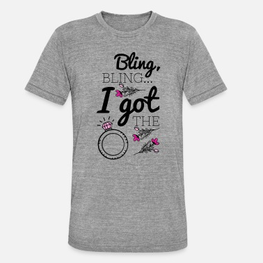 Bling Bling Bling I Got The Ring - Unisex T-Shirt meliert