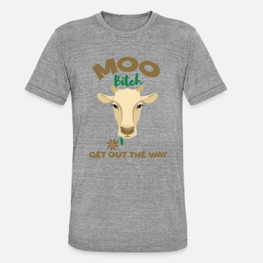 Muh Muh Cow Get Out The Way Funny Cow With Flower Cows - Unisex Tri-Blend T-Shirt