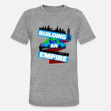 Building an Empire - Unisex T-Shirt meliert