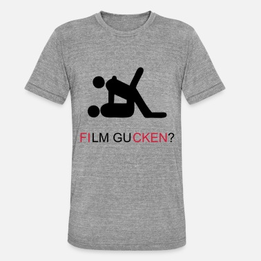 Fick Film Film Gucken (Ficken) - Unisex Tri-Blend T-Shirt von Bella + Canvas