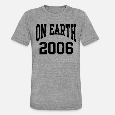 Established Birthday - On Earth Since 2006 - Geburtstag - T-shirt chiné unisexe