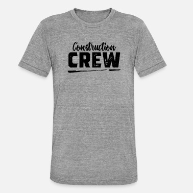 Construction Worker Construction worker Construction worker Construction worker Construction worker - Unisex Tri-Blend T-Shirt