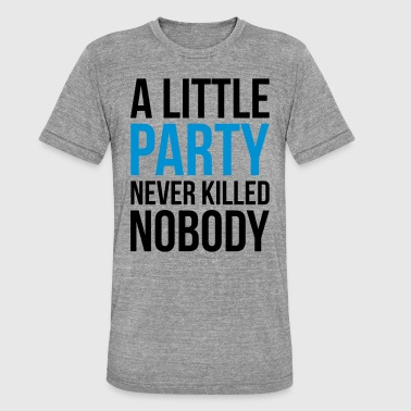 A Little Party Funny Quote - Maglietta unisex tri-blend di Bella + Canvas
