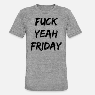 Fuck Yeah Fuck Yeah Friday black - Koszulka Bella + Canvas triblend – typu unisex