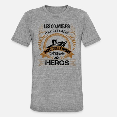 Akkuskruetrækker Roofer Shirt • Lav en Hero • World Gifts - Unisex tri-blend T-shirt fra Bella + Canvas